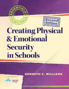 Creating Physical & Emotional Security in Schools av Professor of Political Science Kenneth C Williams (Heftet)