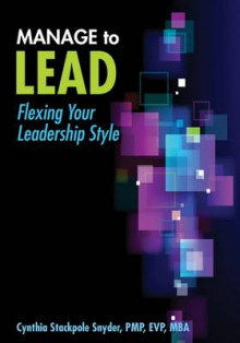 Manage to Lead av Cynthia Stackpole Snyder (Heftet)
