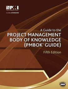 A guide to the Project Management Body of Knowledge (PMBOK guide) av Project Management Institute (Heftet)