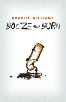 Booze and Burn av Charlie Williams (Heftet)