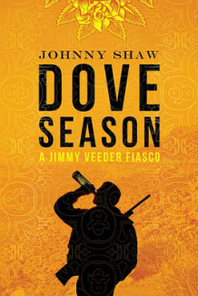Dove Season av Johnny Shaw (Heftet)