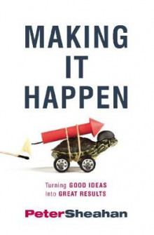 Making it Happen av Peter Sheahan (Heftet)