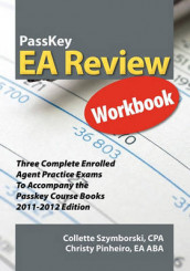 Passkey EA Review Workbook, Three Complete Enrolled Agent Practice Exams 2011-2012 Edition av Christy Pinheiro og Collette Szymborski (Heftet)