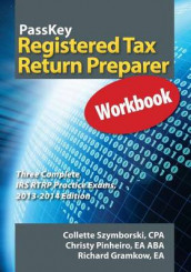 Passkey Registered Tax Return Preparer Workbook, Three Complete IRS Rtrp Practice Exams, 2013-2014 Edition av Richard Gramkow, Christy Pinheiro og Collette Szymborski (Heftet)