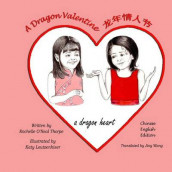 A Dragon Valentine (Chinese/English) av Rochelle O'Neal Thorpe (Heftet)