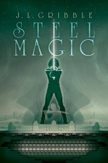 Steel Magic av J L Gribble (Heftet)