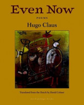 Even Now: Poems By Hugo Claus av Hugo Claus (Heftet)