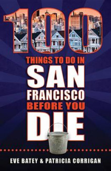 100 Things to Do in San Francisco Before You Die av Eva Batey og Patricia Corrigan (Heftet)