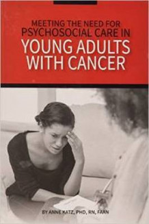 Meeting the Need for Psychosocial Care in Young Adults With Cancer av Anne Katz (Heftet)