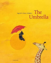 The Umbrella av Dieter Schubert og Ingrid Schubert (Innbundet)