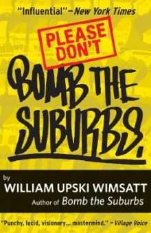 Please Don't Bomb the Suburbs av William Upski Wimsatt (Heftet)