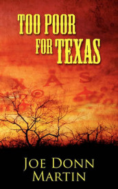 Too Poor for Texas av Joe Donn Martin (Heftet)