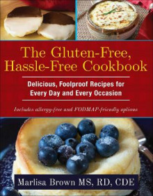 The Gluten-Free, Hassle-Free Cookbook av Marlisa Brown (Heftet)
