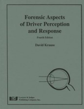 Forensic Aspects of Driver Perception and Response, Fourth Edition av David M Cades, Robert Dewar, Eugene Farber, Robyn S Kim, Professor David A Krauss, Andrew Kwasniak, Paul L Olson og J Jay Todd (Innbundet)