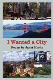 I Wanted a City av Janet Marks (Heftet)