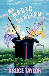 Mr. Magic Realism av Bruce Taylor (Heftet)