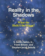 Omslag - Reality in the Shadows (Or) What the Heck's the Higgs?