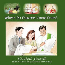 Where Do Deacons Come From? av Elizabeth Ficocelli (Heftet)