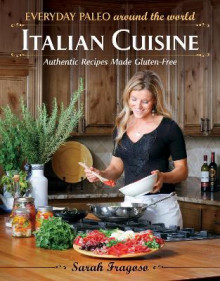 Everyday Paleo Around the World: Italian Cuisine av Sarah Fragoso (Heftet)
