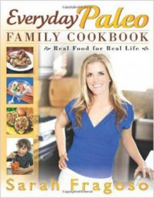 Everyday Paleo Family Cookbook av Sarah Fragoso (Heftet)