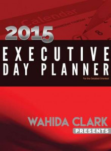 Wahida Clark Presents the 2015 Executive Day Planner av Wahida Clark (Innbundet)