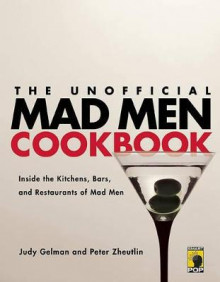 The Unofficial Mad Men Cookbook av Judy Gelman og Peter Zheutlin (Heftet)