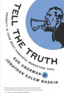 Tell the Truth av Sue Unerman og Jonathan Salem Baskin (Innbundet)