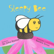 Sleepy Bee av Sandra Gross og Dr. John Hutton (Kartonert)
