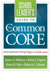 School Leader's Guide to the Common Core av James A Bellanca, Dr Robin J Fogarty, Dr Brian M Pete og Rebecca L Stinson (Heftet)