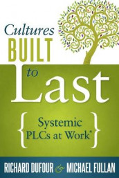 Cultures Built to Last av Richard Dufour og Michael Fullan (Heftet)