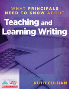 What Principals Need to Know about Teaching and Learning Writing av Ruth Culham (Heftet)