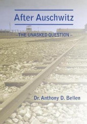 After Auschwitz - The Unasked Question av Anthony D Bellen (Heftet)
