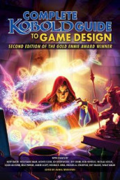 Kobold Guide to Game Design, 2nd Edition av Keith Baker, Wolfgang Baur, Monte Cook, Ed Greenwood, Jeff Grubb, Rob Heinsoo, Nicolas Logue, Colin McComb, Kelly Pawlik og Amber E. Scott (Spill)