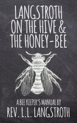 Omslag - Langstroth on the Hive and the Honey-Bee, a Bee Keeper's Manual