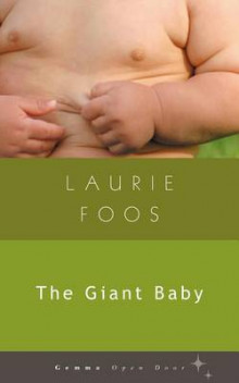 The Giant Baby av Laurie Foos (Heftet)