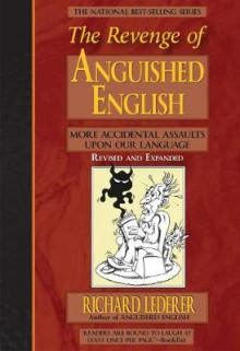 The Revenge of Anguished English av Richard Lederer (Heftet)