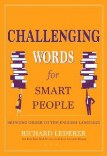 Challenging Words for Smart People av Richard Lederer (Heftet)