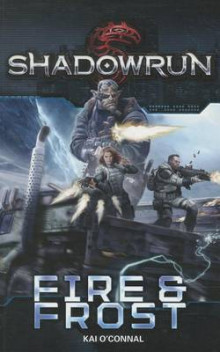 Shadowrun Fire and Frost av Catalyst og Kai O'Connal (Heftet)
