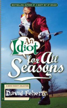 An Idiot for All Seasons av David Feherty (Heftet)
