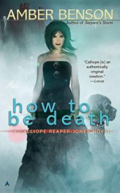 How to Be Death av Amber Benson (Heftet)