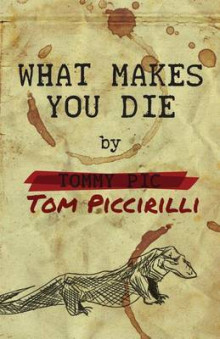 What Makes You Die av Tom Piccirilli (Heftet)