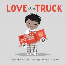 Love Is a Truck av Amy Novesky (Innbundet)