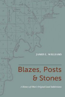 Blazes, Posts & Stones av James L. Williams (Heftet)