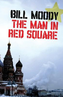 The Man in Red Square av Bill Moody (Heftet)