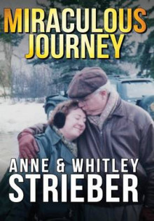 Miraculous Journey av Anne Strieber og Whitley Strieber (Innbundet)