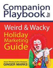Companion Playbook for Weird & Wacky Holiday Marketing Guide av Ginger Marks (Heftet)