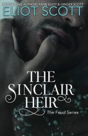 The Sinclair Heir av Anne Eliot, Eliot Scott og Ginger Scott (Heftet)