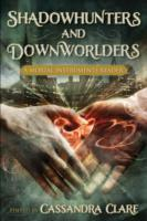 Shadowhunters and Downworlders (Heftet)