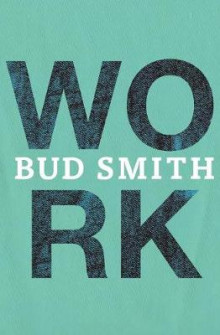 Work av Bud Smith (Heftet)