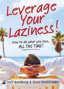 Leverage Your Laziness av Jeff Goldberg og Steve Bookbinder (Heftet)